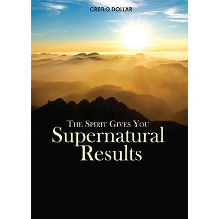 The Spirit Gives Supernatural Results