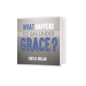 what happens to sin under grace creflo dollar ministries