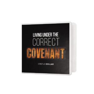 living under correct covenant creflo dollar ministries